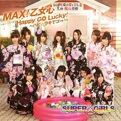 MAX Otomegokoro / Happy Go Lucky! - SUPER☆GiRLS