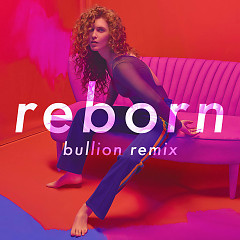 Reborn (Bullion Remix) (Single) - Rae Morris