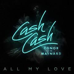 All My Love (Single) - Cash Cash