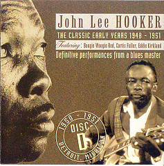 The Classic Early Years 1948-1951 (CD D) (Part 1) - John Lee Hooker