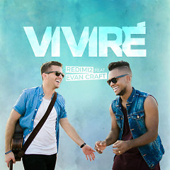Viviré (Single) - Redimi2, Evan Craft