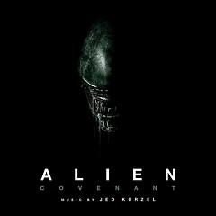 Alien: Covenant OST - Jed Kurzel