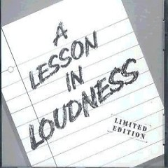 A Lesson In Loudness