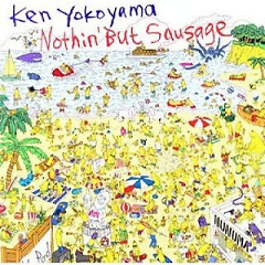 Nothin' But Sausage - Ken Yokoyama