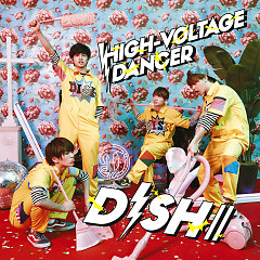 HIGH-VOLTAGE DANCER - DISH//