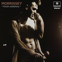 Your Arsenal [Definitive Master] - Morrissey