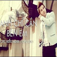 Album Anh Chỉ Cần Bên Em - Chu Hiểu Minh (Chu Bin)