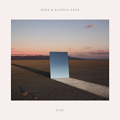 Stay (Single) - Zedd, Alessia Cara