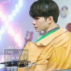 Cho Con Tim Một Lý Do (Single) - Anh Tú