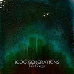 The Last 3 Songs - 1000 Generations