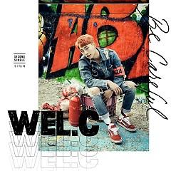 Be Careful (Single) - Wel.C