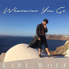 Wherever You Go (Single) - Karl Wolf