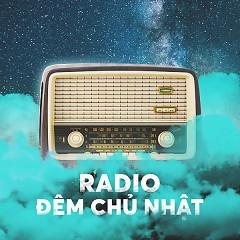 Radio Đêm Chủ Nhật (Kì 2) - Radio