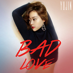 Bad Love - Yu Jin