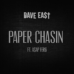 Paper Chasin (Single) - Dave East, A$AP Ferg