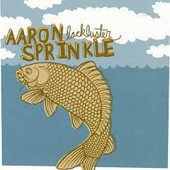 Lackluster - Aaron Sprinkle