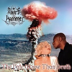 The Fate Worse Than Death  - Thors Hammer