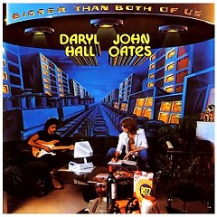 Bigger Than Both Of Us - Hall & Oates