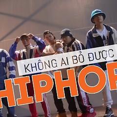 Không Ai Bỏ Được Hiphop (Single) - Da LAB, KraziNoyze, Thỉm Small