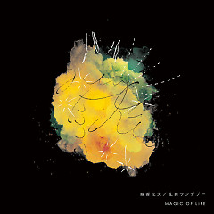 Senko Hanabi / Ranbu Rendez-vous - MAGIC OF LiFE