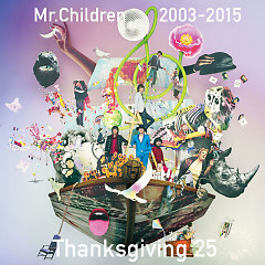 Mr.Children 2003-2015 Thanksgiving 25 CD2 - Mr.Children