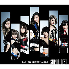 SUPER BEST CD1 - Kamen Rider GIRLS
