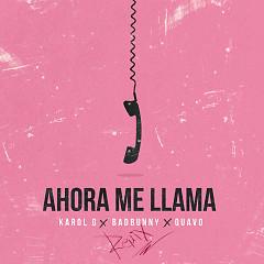 Ahora Me Llama (Remix) - Karol G, Bad Bunny, Quavo