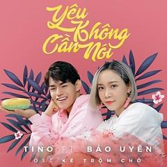 Yêu Không Cần Nói (Single) - Tino, Bảo Uyên