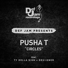 Circles (Single) - Pusha T, Ty Dolla $ign, Desiigner