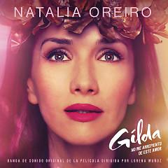 Gilda, No Me Arrepiento De Este Amor OST - Natalia Oreiro