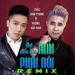 Đã Đến Lúc Anh Phải Nói (Remix)
