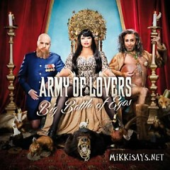 Big Battle Of Egos - Army Of Lovers