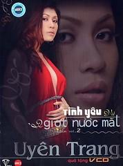 Album Tình Yêu Và Giọt Nước Mắt - Uyên Trang