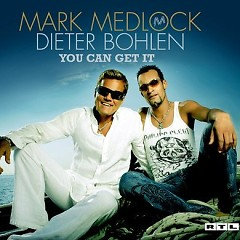 You Can Get It (Single) - Mark Medlock,Dieter Bohlen