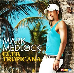 Club Tropicana - Mark Medlock