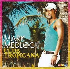 Club Tropicana (New Edition) - Mark Medlock