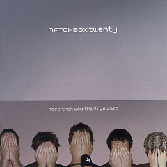 More Than You Think You Are - Matchbox Twenty