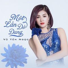 Một Lần Dang Dở (Single) - Vũ Yến Ngọc