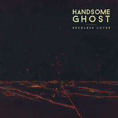 Reckless Lover (Single) - Handsome Ghost