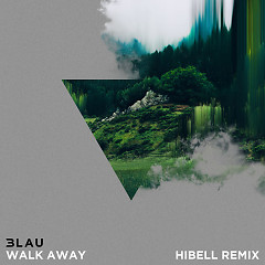 Walk Away (Hibell Remix) - 3LAU