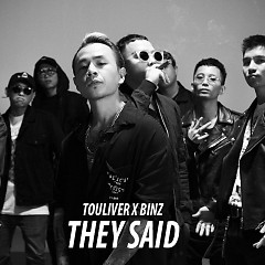 They Said (Single) - Touliver, Binz