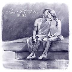 Album Nước Mắt Và Em - Mr. Siro