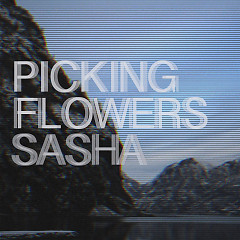 Picking Flowers (Single) - Sasha