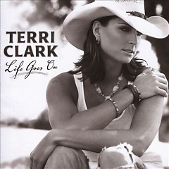 Life Goes On - Terri Clark