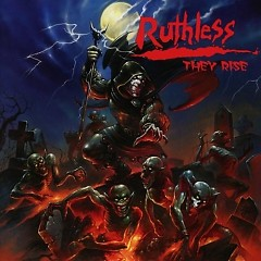 They Rise - Ruthless