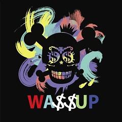 Showtime - Wa$$up
