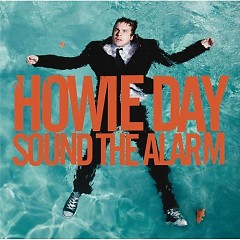 Sound The Alarm - Howie Day
