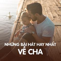 Những Bài Hát Hay Nhất Về Cha