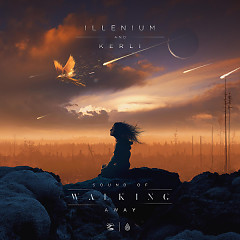 Sound Of Walking Away (Single) - Illenium, Kerli