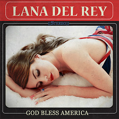 God Bless America - Mixtape - Lana Del Rey
